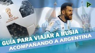 ¿Acompañarás a Argentina al Mundial de Rusia? ¡No te pierdas estos consejos!