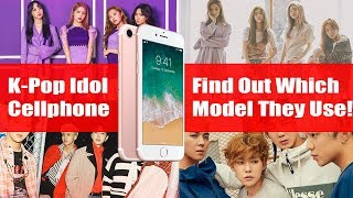 2018 K Pop Idol Cellphone Compilation Part 2  Find Out Which Model They Use!