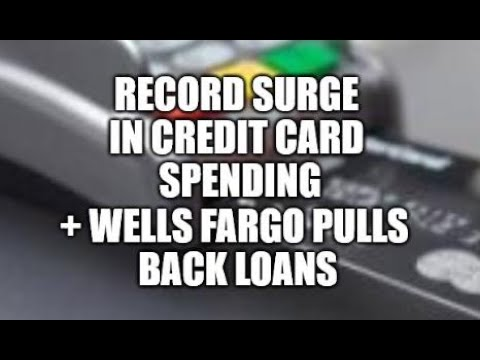 CREDIT CARD SPENDING EXPLODES, WELLS FARGO SCALES BACK LENDING, CALIFORNIA STORES SEE THEFT SPIKE