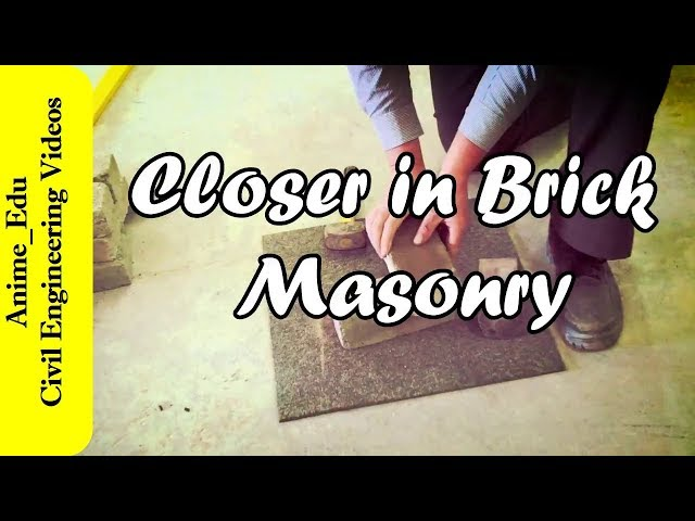What is closer in brick masonry? // What are different types of closer in brick masonry? //
