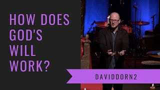 How God's Will Work? // David Dorn