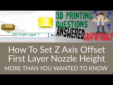 3D Printing Questions - Z Offset for First Layer Nozzle Height