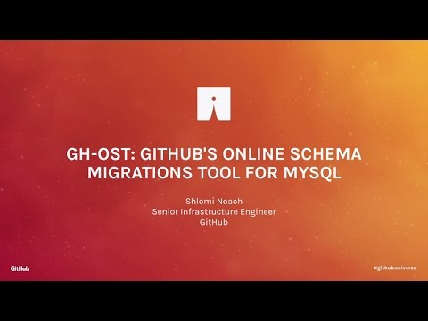 gh-ost: GitHub's online schema migrations tool for MySQL - GitHub Universe 2016