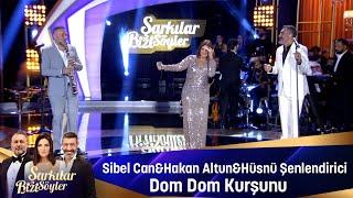 Sibel Can & Hakan Altun & Hüsnü Şenlendirici - DOM DOM KURSUNU