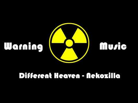 Different Heaven - Nekozilla  Warning