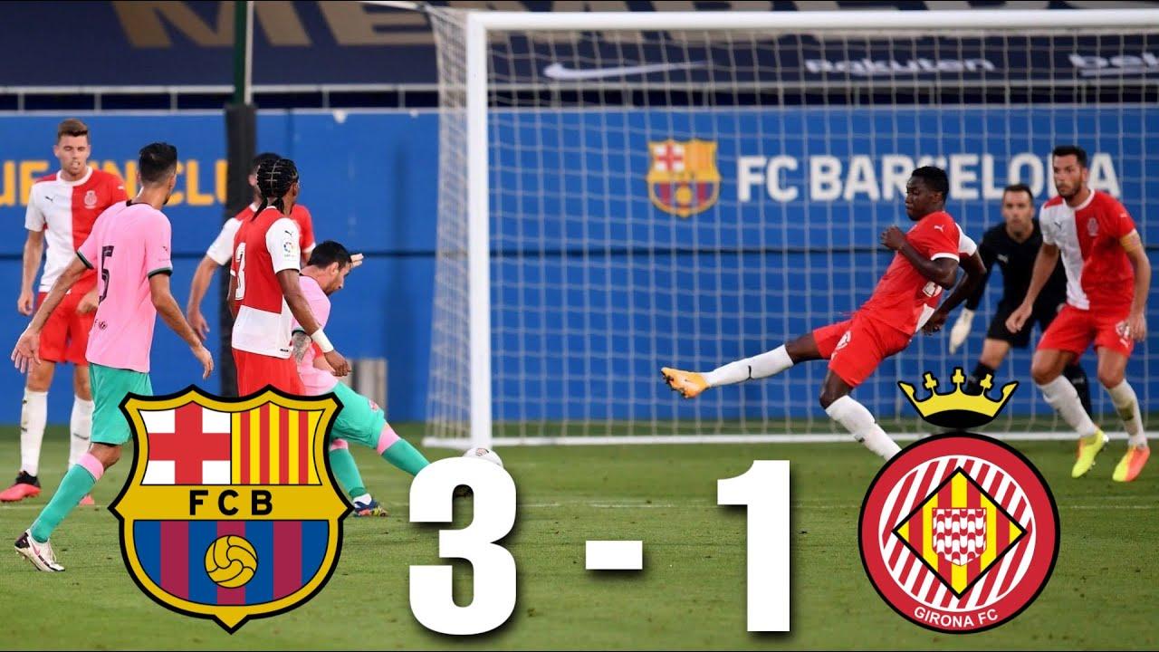 Barcelona Vs Girona 3 1 Pre Season Friendly 2020 Match Review Youtube