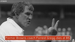 Former Browns coach, Hall of Fame NFL lineman Forrest Gregg dies at 85