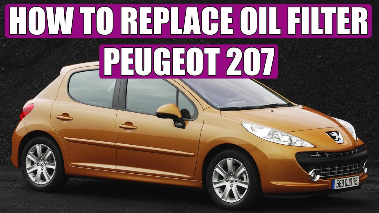 TUTORIAL: how to change / replace oil filter Peugeot 207 1 ...