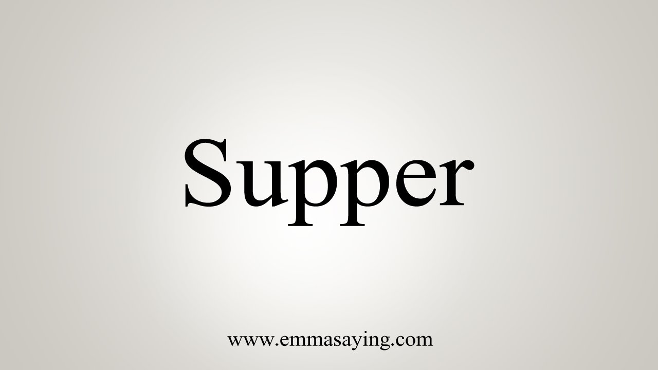 How To Say Supper
