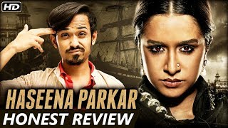 Haseena Parkar - HONEST MOVIE REVIEW | Shraddha Kapoor | Siddhanth Kapoor | Apoorva Lakhia
