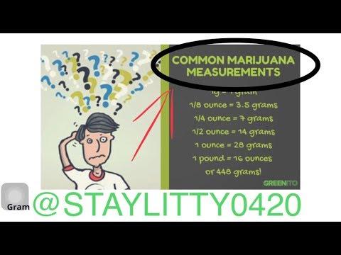Most Common Weed Measurements (CHECK DESCRIPTION)
