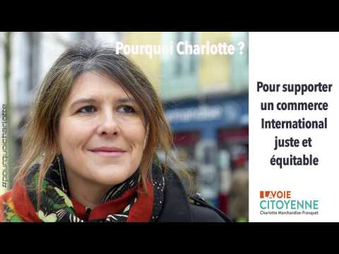 Pourquoi Charlotte 48 - Commerce international juste et équitable