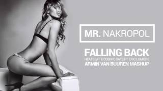 Falling Back - Heatbeat & Cosmic Gate ft Eric Lumiere (Armin Van Buuren Mashup)