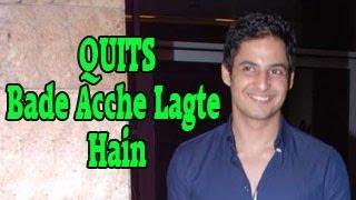Mohit Malhotra aka Kartik QUITS FINALLY Bade Acche Lagte Hain 29th October 2012