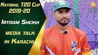 Ibtisam Sheikh media talk in Karachi | National T20 Cup 2nd XI 2019-20