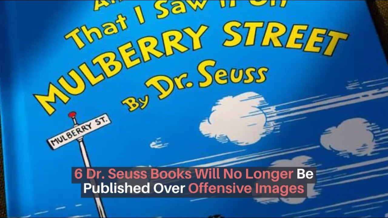 6 Dr. Seuss Books Will No Longer Be Published Over Offensive ...