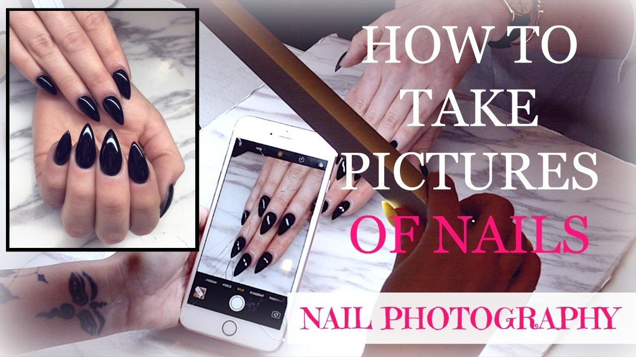 HOW TO TAKE PICTURES OF NAILS | NAIL PHOTOGRAPHY - YouTube