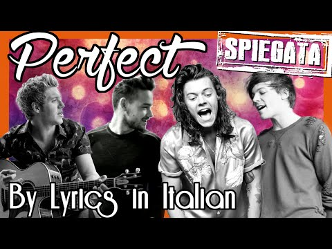 PERFECT ONE DIRECTION - TRADUZIONE SPIEGATA in italiano | Lyrics In Italian