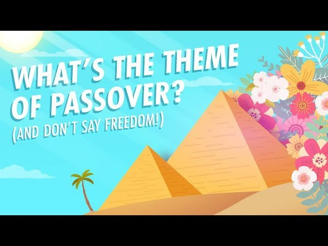 What's the Theme of Passover? (And Don't Say Freedom!)