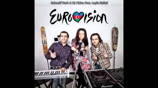 Babaeff Dark & DJ China feat. Leyla Kafari -- Eurovision 2012 (Mark & Joe Remix)