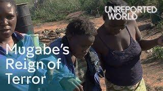 Mugabe's reign of terror   Unreported World