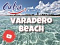 Varadero Beach, Cuba (HD) One of the Most Beautiful Beach.