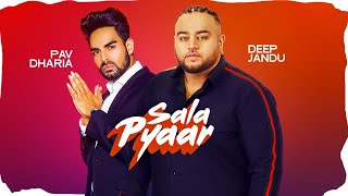 Sala Pyar Deep Jandu Pav Dharia Free MP3 Song Download 320 Kbps