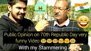 GUJARAT On 70th Republic DAY- it's all About BEING (Unaware) Indian Video 2019 with my Stammering