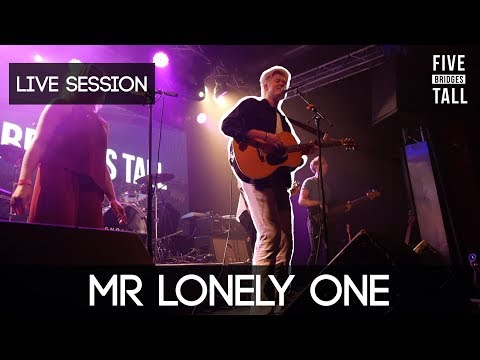 Five Bridges Tall - Mr Lonely One [Live Session]