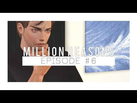 million reasons || 6 || sims 3 series