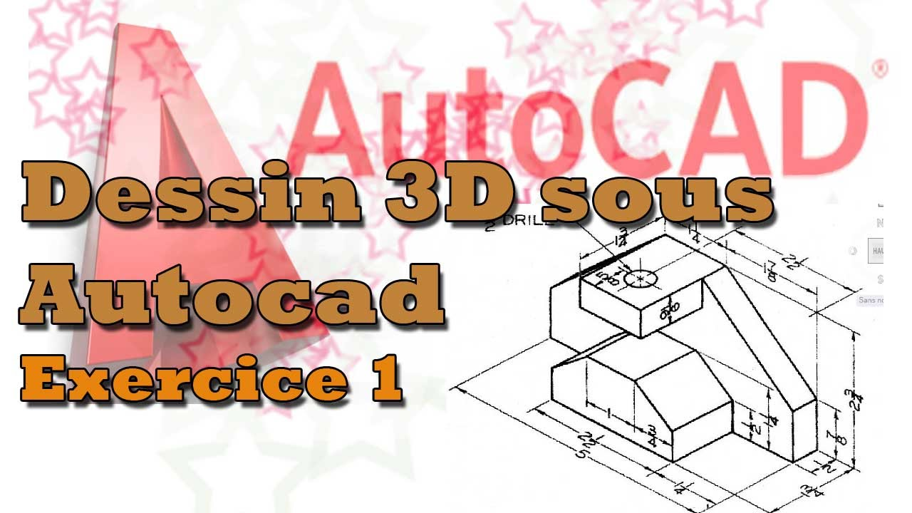 Dessin 3d sous Autocad : Exercice 1 - YouTube