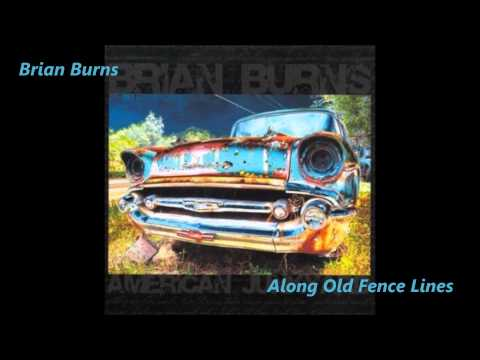 Along Old Fence Lines - Brian Burns