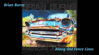 Watch Brian Burns Along Old Fence Lines video