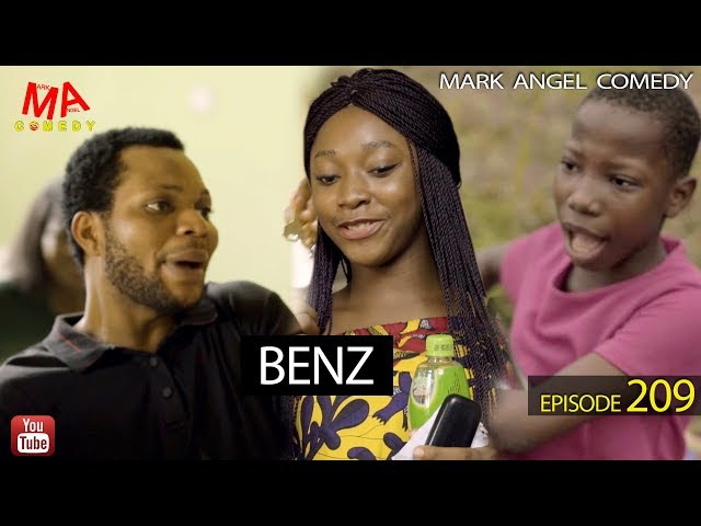 BENZ (Mark Angel Comedy) (Episode 209)