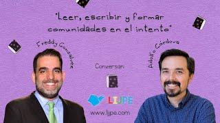 """""""Leer, escribir y formar comunidades en el intento"""": Freddy Goncalvez y Adolfo Córdova en LIJPE 2021"""