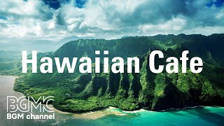 Hawaiian Cafe: Happy Hawaiian Music - Relaxing Ukulele Acoustic Guitar Playlist