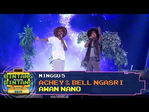BBB 2019 (Minggu 5): Achey & Bell Ngasri - Awan Nano
