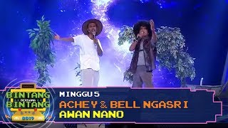 Download BBB 2019 (Minggu 5): Achey & Bell Ngasri - Awan Nano
