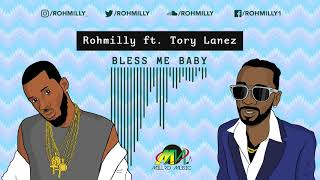 Rohmilly (Feat.Tory Lanez) - Bless Me Baby