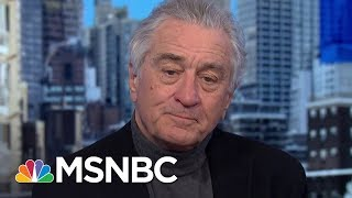 Robert De Niro: Trump Has To Be Held Accountable, Period | MSNBC