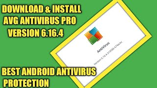 AVG ANTIVIRUS PRO APK | DOWNLOAD & INSTALL FOR FREE ON ANDROID DEVICE