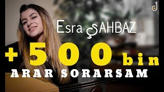 Esra ŞAHBAZ Arar Sorarsam 2018