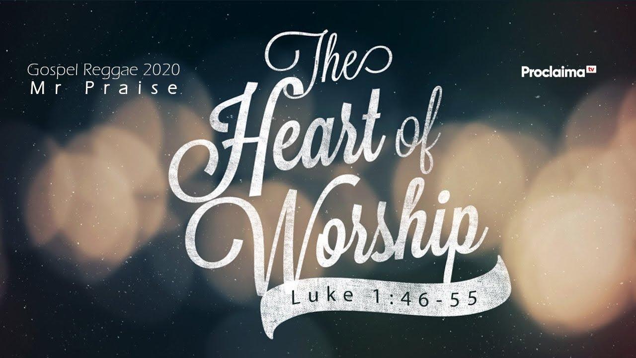 Mr Praise - Heart of Worship - Gospel Reggae 2020