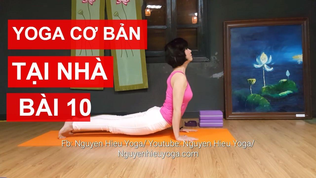 Yoga cơ bản tại nhà – Bài 10: Giúp nở ngực, thon gọn bắp tay, giảm mỡ bụng cùng Nguyễn Hiếu Yoga