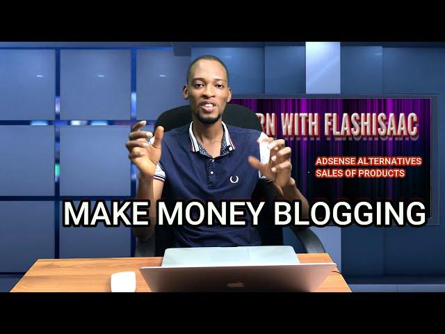 6 Ways To Make Money Blogging in Nigeria