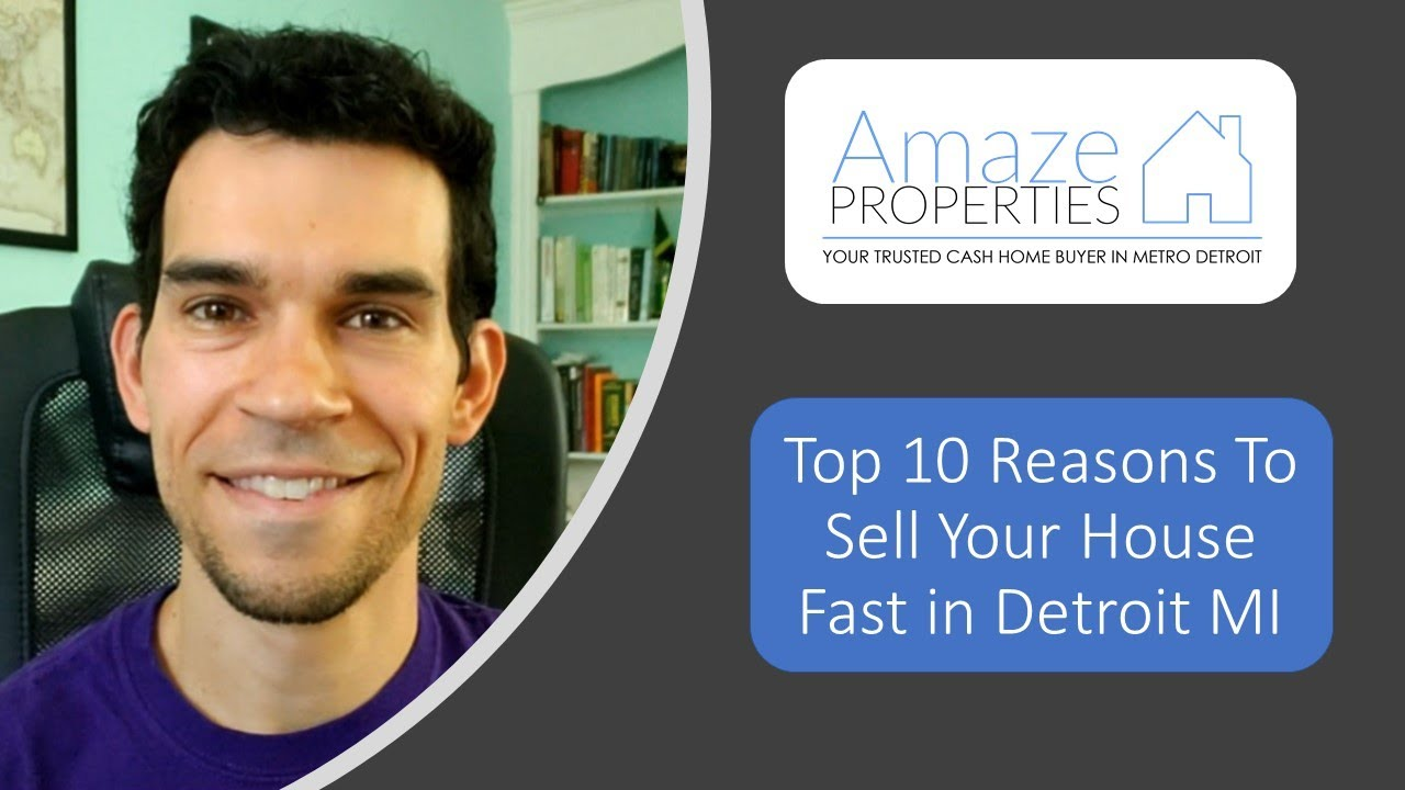Top 10 Reasons To Sell Your House Fast Detroit MI | CALL 586.991.3237 | We Buy Houses Detroit