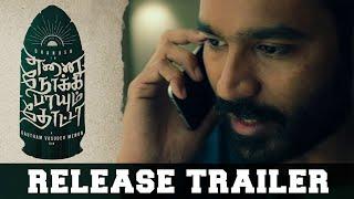 Enai Noki Paayum Thota - Official Release Trailer | Dhanush, Megha Akash | Gautham Vasudev Menon