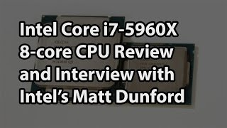 Haswell-E: The Intel Core i7-5960X 8-core CPU + Interview with Intel