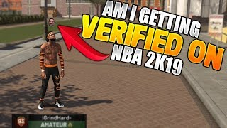 NBA 2K19 WHAT HAPPENED TO MY VERIFICATION!!!!