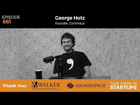 E661: George Hotz founder Comma.ai on vision & tech behind his Tesla rival, self-driving car startup